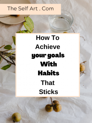 How To Build New Habits that sticks